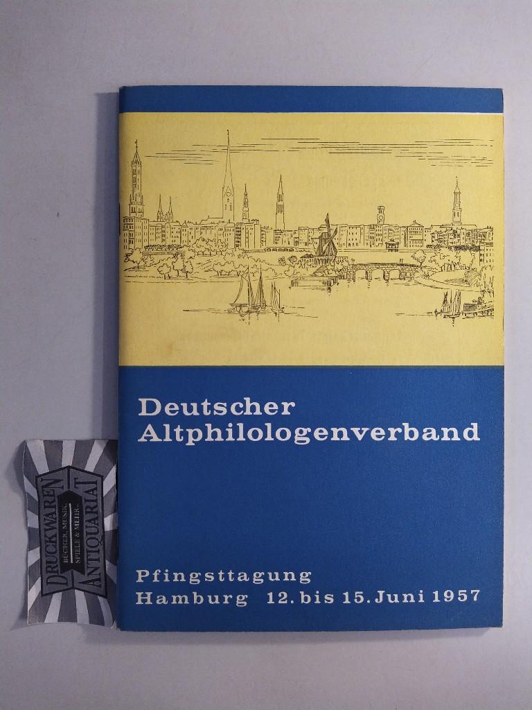 Deutscher Altphilologenverband. Tagung vom 12.-15. Juni 1957 in der Freien und Hansestadt Hamburg.