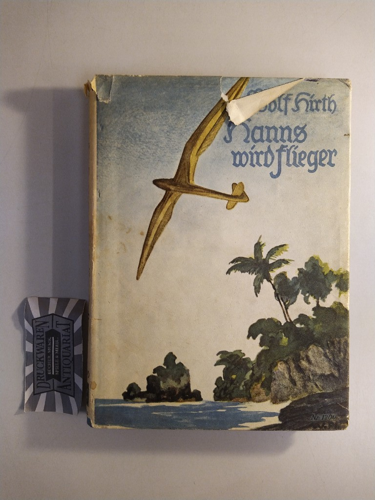 Hanns wird Flieger. Werden und Wandern eines Segelfliegers.