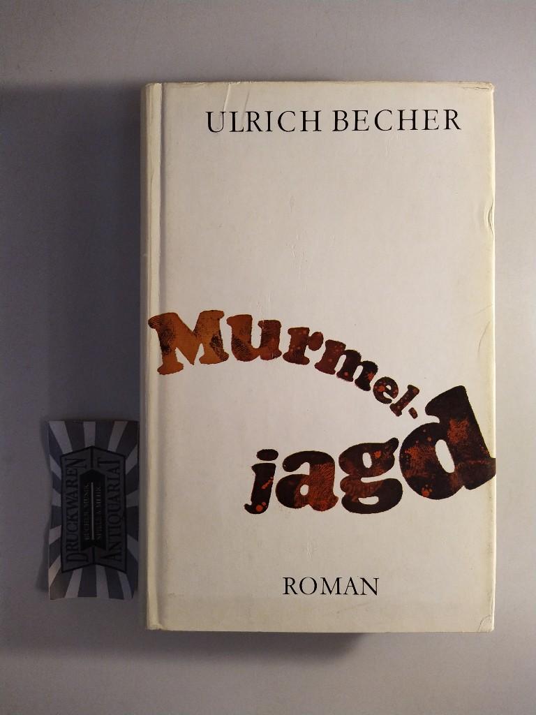 Becher, Ulrich: Murmeljagd. 1. Aufl.