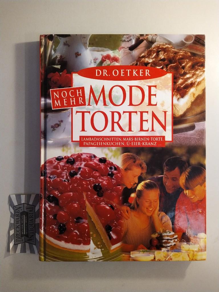 Noch mehr Dr. Oetker Mode-Torten. Lambadaschnitten, Mars-Brinen-Torte, Papageienkuchen, Ü-Eier-Kranz...