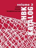 HBK Katalog. Volume 3. Kunst - Design - Wissenschaften.