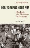 1989 - Der Vorhang geht auf : Das Ende der Diktaturen in Osteuropa.