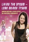 Living the dream : Hannah Montana & Miley Cyrus. Die inoffizielle Geschichte.