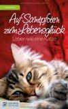 Kail, Angelika: Auf Samtpfoten zum Lebensglück: Leben wie eine Katze
