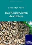 Edgar Andés, Louis: Das Konservieren des Holzes.