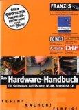 Das Hardware-Handbuch für Selbstbau, Aufrüstung, WLAN, Brenner & Co.  [inklusive CD-ROM Vollversion WinExpert.NET Professional].
