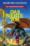 Weis, Margaret und Tracy Hickman: Das siebte Tor - Die vergessenen Reiche VII.