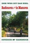 Radtouren in Masuren. Bd. 32 : Der Weg ist das Ziel. 2., überarb. und erw. Aufl.
