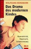 Das Drama des modernen Kindes - Hyperaktivität, Magersucht, Selbstverletzung. 2. Aufl.