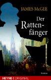 McGee, James: Der Rattenfänger : Roman. Vollst. dt. Taschenbucherstausg.