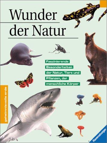 Wunder der Natur - Geheimnisvolle Erde. 1. Aufl.