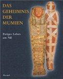 Das Geheimnis der Mumien : ewiges Leben am Nil.