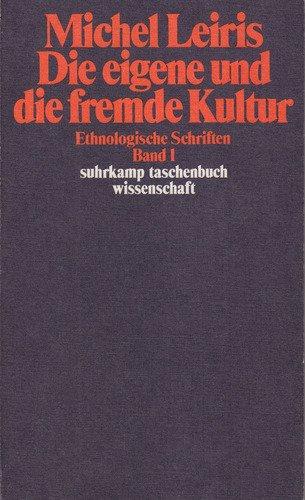 Die eigene und die fremde Kultur. Ethnologische Schriften Band 1, Suhrkamp-Taschenbuch Wissenschaft  574. 1. Aufl.