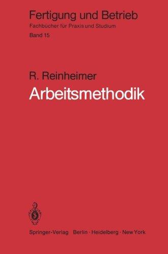 Arbeitsmethodik - Von der Aufgabe bis zur Lösung. R. Reinheimer, Fertigung und Betrieb - Band 15.