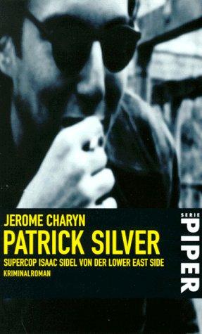 Patrick Silver - Supercop Isaac Sidel von der Lower East Side.