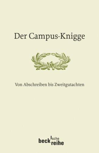 Der Campus-Knigge - Von Abschreiben bis Zweitgutachten.