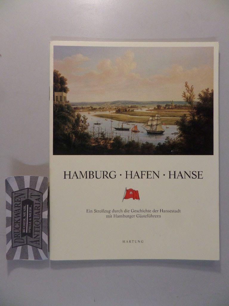 Hamburg - Hafen - Hanse. Ein Streifzug durch die Geschichte der Hansestadt mit Hamburger Gästeführern. 1. Aufl.