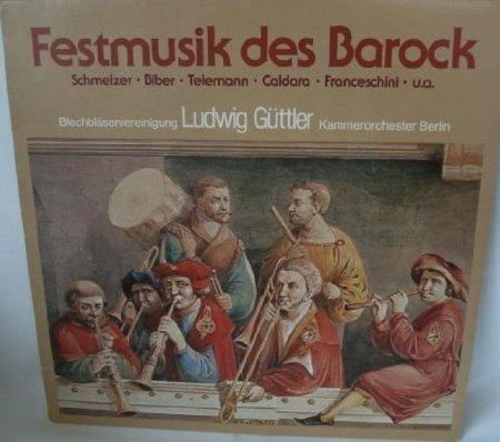 Festmusik Des Barock - Blechbläservereinigung LUDWIG GÜTTLER Kammerorchester Berlin [Vinyl-LP, Club-Sonderauflage, Pandora 26217-0, LC 4629].