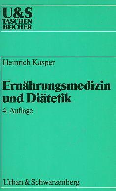 Ernährungsmedizin und Diätetik. 4., überarb. Aufl.