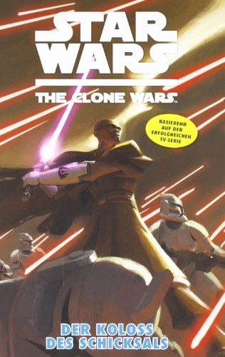 Star Wars The Clone Wars, Band 5 : Der Koloss des Schicksals.