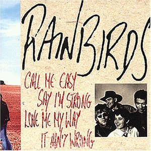Rainbirds: Call me easy, say I'm strong, love me my Way, it ain't wrong [Audio-CD].
