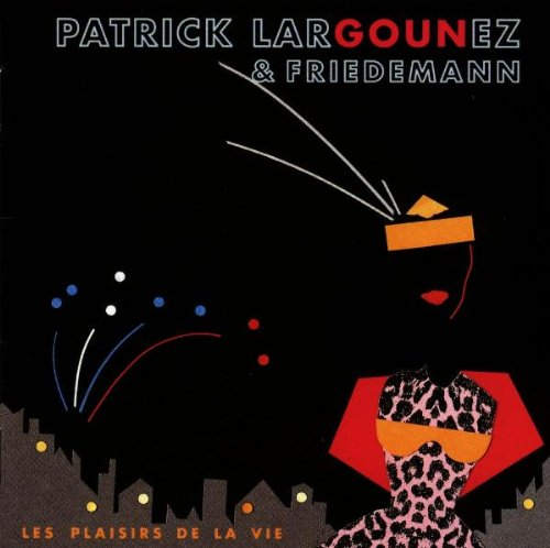 Patrick Largounez & Friedemann: Les Plaisirs de la Vie [Audio-CD].