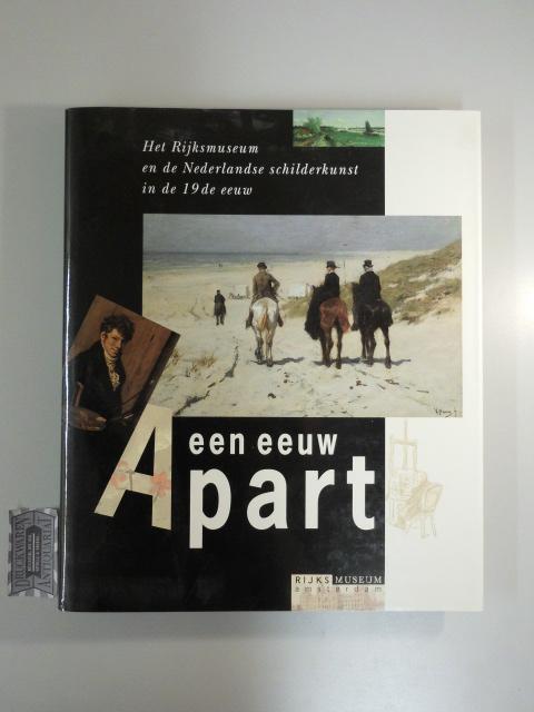 Een Eeuw Apart. Het Rijksmuseum en de Nederlandse schculderkunst in de 19de eeuw.