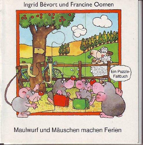 Maulwurf und Mäuschen machen Ferien : ein Puzzle-Faltbuch. Ingrid Bévort en Francine Oomen. [Übers. und Bearb.: V. Maasburg]