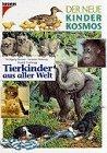(Kosmos) Der neue Kinder-Kosmos, Tierkinder aus aller Welt