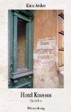 Hotel Knossos : Gedichte.  1. Aufl. - Anders, Klaus