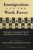 Immigration and the Work Force: Economic Consequences for the United States and Source Areas - Borjas, George and Richard Freeman