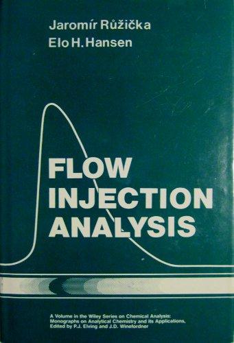 Flow Injection Analysis (Chemical Analysis) - Ruzicka, Jaromir, Elo Harald Hansen and Jaromir Rdegreesuzicka