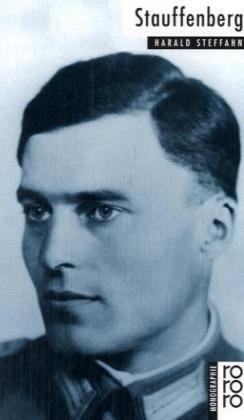 Claus Schenk Graf von Stauffenberg. dargest. von Orig.-Ausg., 3. Aufl. - Steffahn, Harald