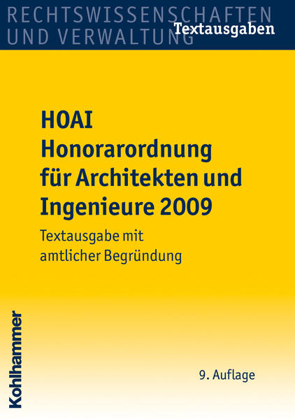 HOAI Honorarordnung für Architekten und Ingenieure 2009 - Textausgabe mit amtlicher Begründung  Auflage: 9