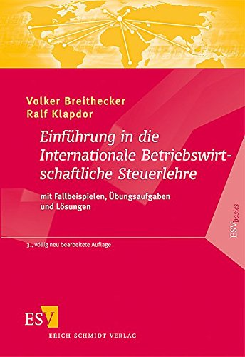 Einführung in die Internationale Betriebswirtschaftliche Steuerlehre: mit Fallbeispielen, Übungsaufgaben und Lösungen (ESVbasics)  Auflage: 3 - Breithecker, Prof. Dr. Volker und Prof. Dr. Ralf Klapdor