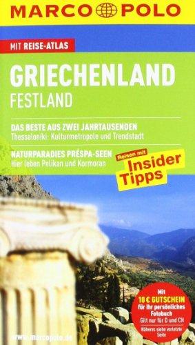Griechenland : Festland ; Reisen mit Insider-Tipps ; [mit Reise-Atlas]. [Autor: Klaus Bötig] / Marco Polo 10., aktualisierte Aufl. - Bötig, Klaus (Verfasser)