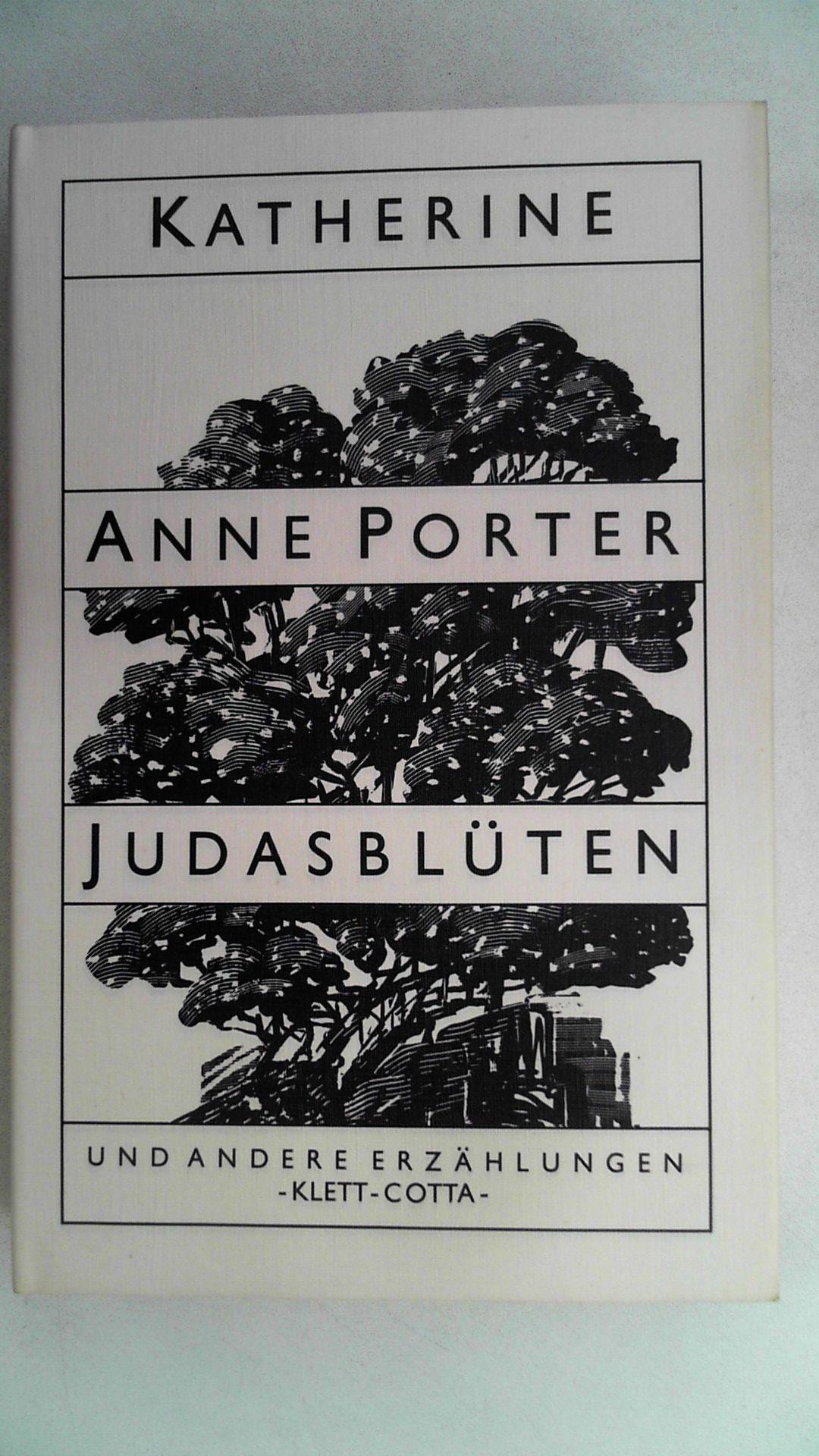 Judasblüten und andere Erzählungen. - Porter, Katherine Anne