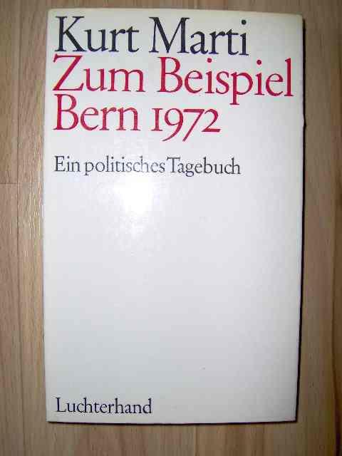 Zum Beispiel Bern 1972 - ein politisches Tagebuch