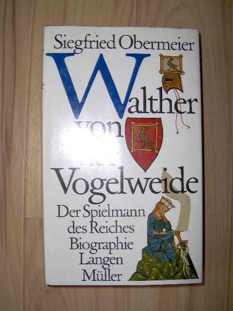 Walther von der Vogelweide. Der Spielmann des Reiches