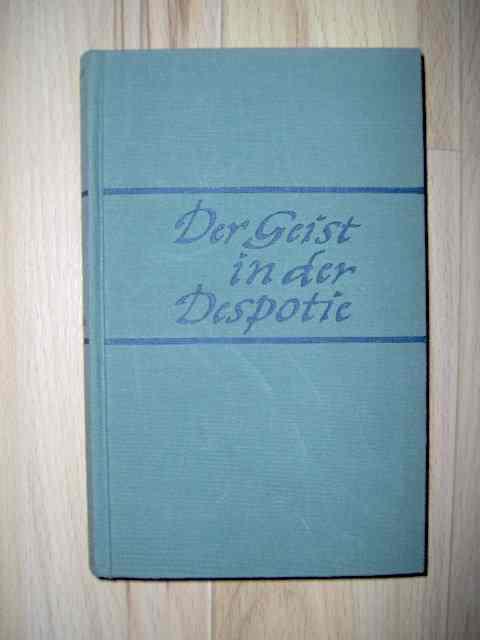 Der Geist in der Despotie - Versuche über die moralischen Möglichleiten in der totalitären Gesellschaft