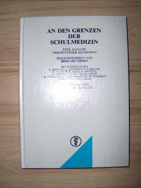 An den Grenzen der Schulmedizin - eine Analyse umstrittener Methoden. Mit Beiträgen von K. Dirnagl, E.Erdmann, S.P. Hauser, H. Jenss, W.F. Jungi, P. Kröling, H. Mester, I.Oepen, H. Schaefer, W. Schnizer, K. Schumacher, K. Windgassen und D. Wörz-Bilfinger; Geleitwort von Hansjakob Mattern