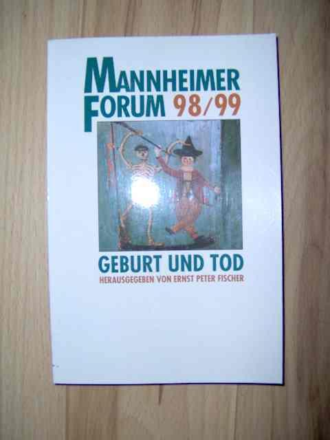 Mannheimer Forum 98/99 Mit Beiträgen von Bernd Warkentin, William R. Clarck, Arthur E. Imhof, Lutz Röhrich, Fritz Graf, Jürgen Busche