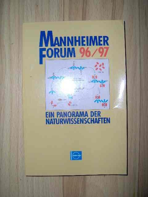 Mannheimer Forum 96/97 Mit Beiträgen von Albrecht Schöne, Wolfgan Schumann, Martin Egli, Georg Franck, Judith Martin und Gunther S. Stent