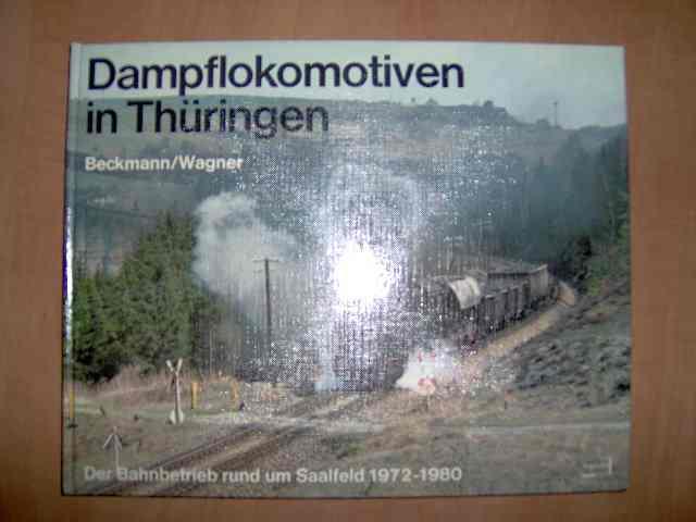 Dampflokomotiven in Thüringen - der Bahnbetrieb rund um Saalfeld 1972-1980