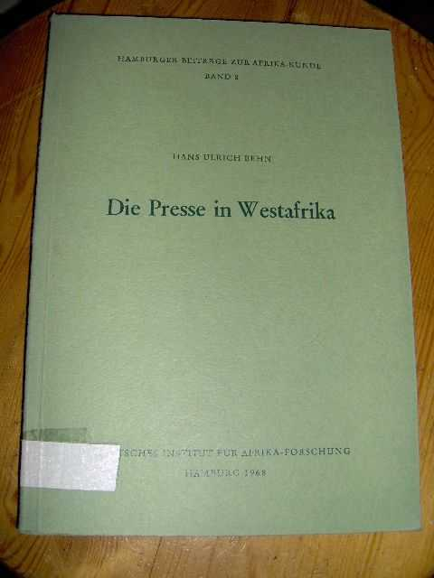 Die Presse in Westafrika; Hamburger Beiträge zur Afrika-Kunde, Band 8