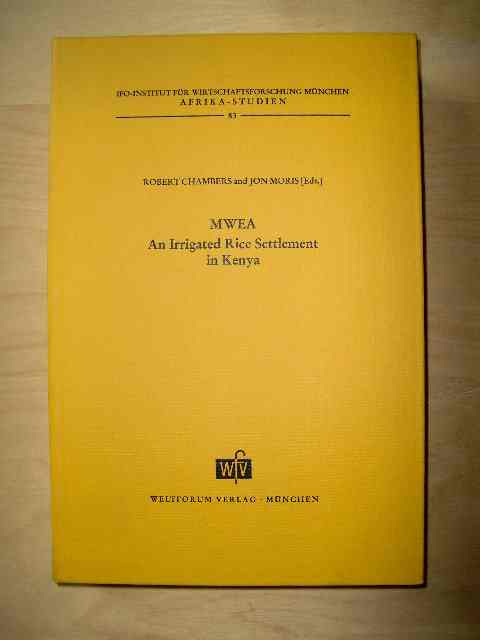 MWEA - an irrigated rice settlement in Kenya; IFO-Insitut für Wirtschaftsforschung, AfrkaStudien, Band 83