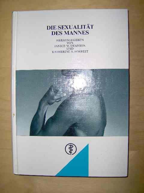 Die Sexualität des Mannes - Übersetzung aus dem Amerikanischen und deutsche Bearbeitung von Rolf Heister;