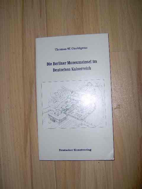 Die Berliner Musumsinsel im Deutschen Kaiserreich - zur Kulturpolitik der Museen in der wilhelminischen Epoche;