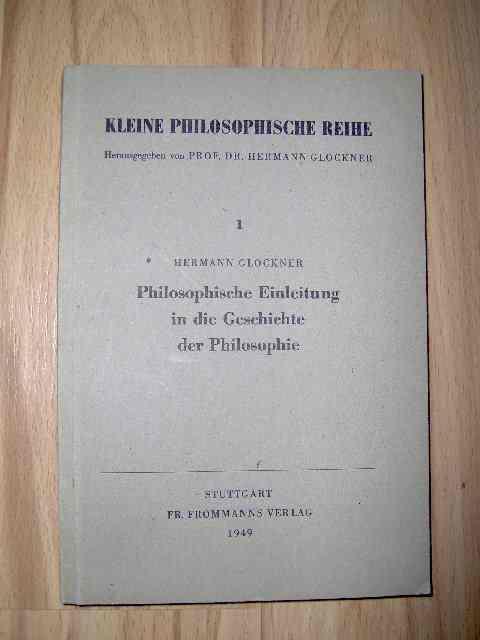Philosophische Einleitung in die Geschichte der Philosophie Kleine Philosophische Reihe;