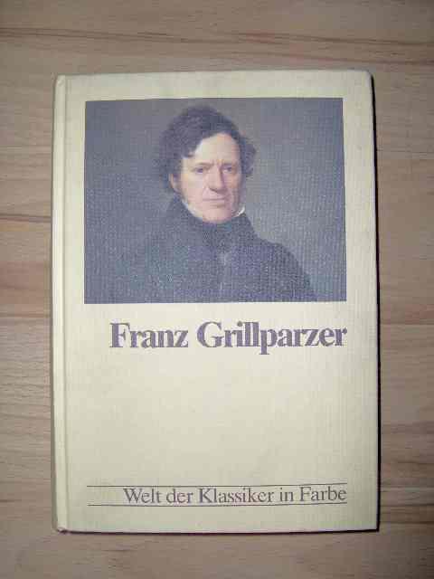 Franz Grillparzer - Literatur der Welt in Bildern, Texten, Daten - die grossen Klassiker;